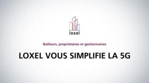 Loxel vous simplifie la 5G